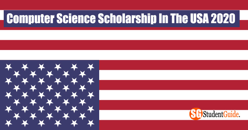 Computer Science Scholarship In The USA 2020