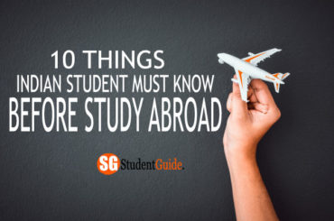 10 Things Indian Student Must Know Before Study Abroad