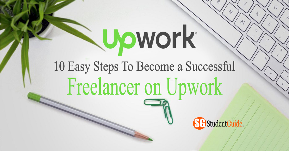 10 Easy Steps To Become a Successful Freelancer on Upwork